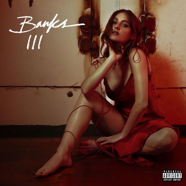 Banks – III (2019) [Album ZIP]