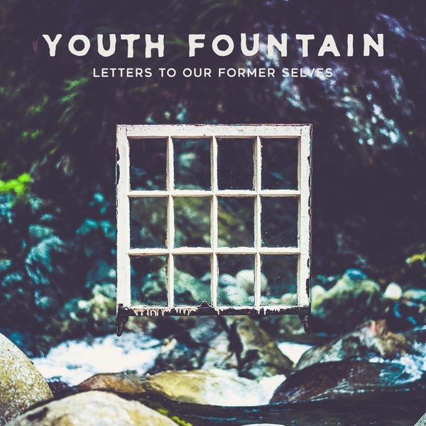 Youth Fountain – Letters to Our Former Selves (2019) [Album ZIP]