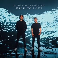 Martin Garrix – Used To Love (feat. Dean Lewis) – Single [iTunes Plus AAC M4A]