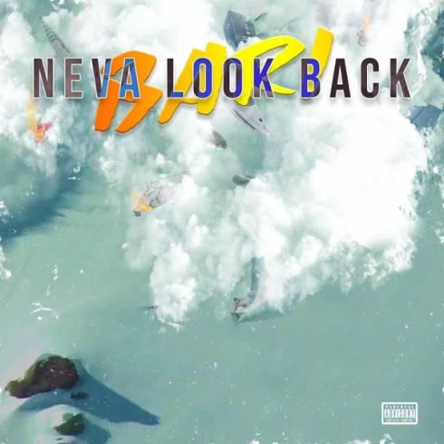 Bari – Neva Look Back [iTunes]