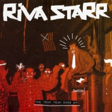 Riva Starr, Mikey V – The Yeah Yeah Dubs EP (Snatch!)
