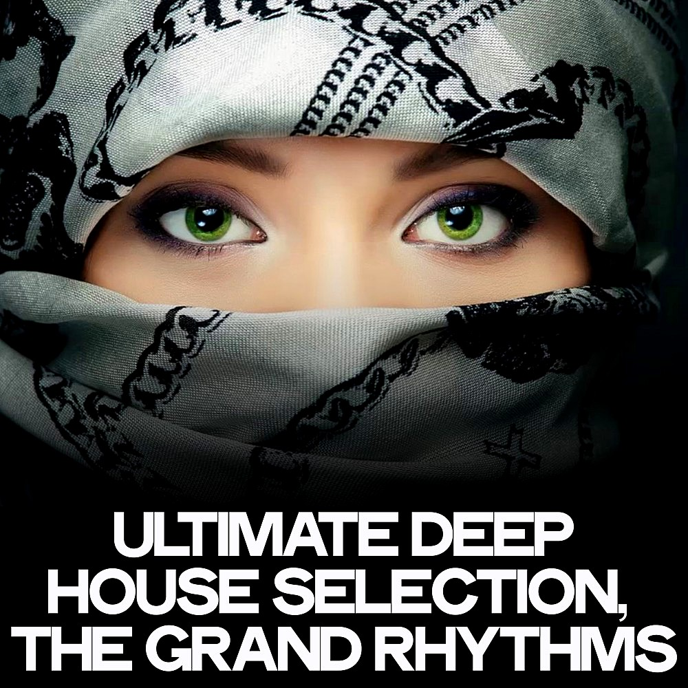 Ultimate Deep House Selection (The Grand Rhythms) (2020)