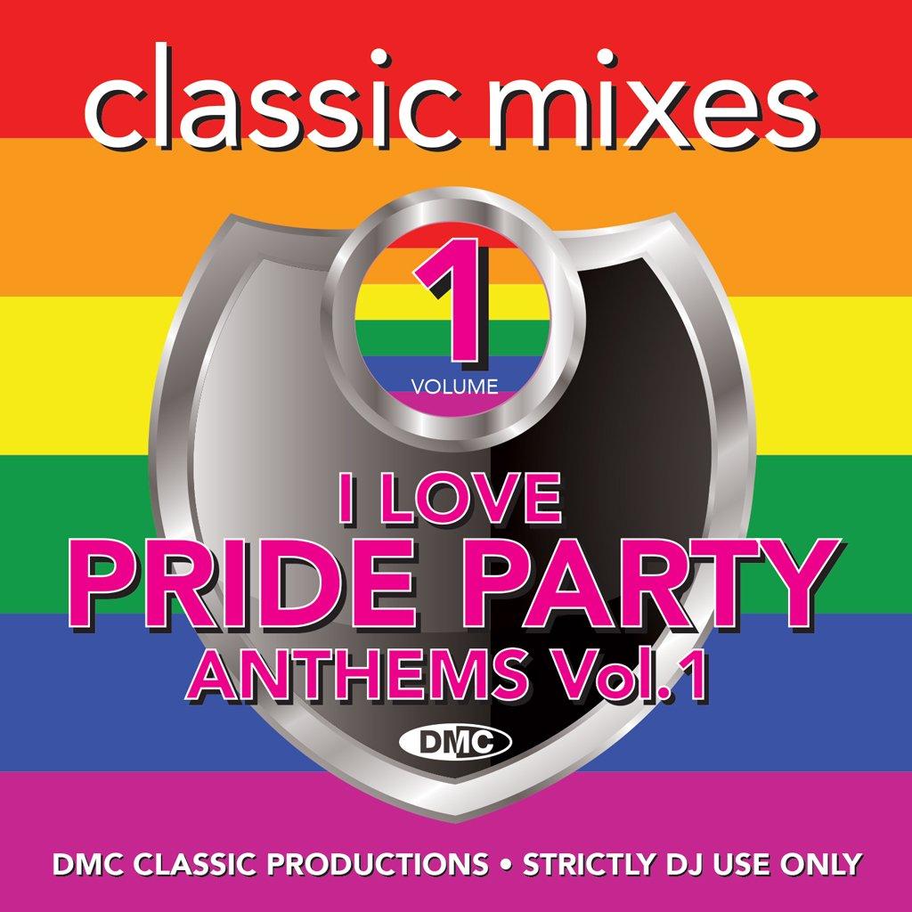 DMC Classic Mixes I Love Pride Party Anthems Vol. 1