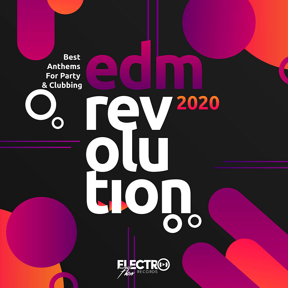 EDM Revolution 2020, Best Anthems For Party N Clubbing