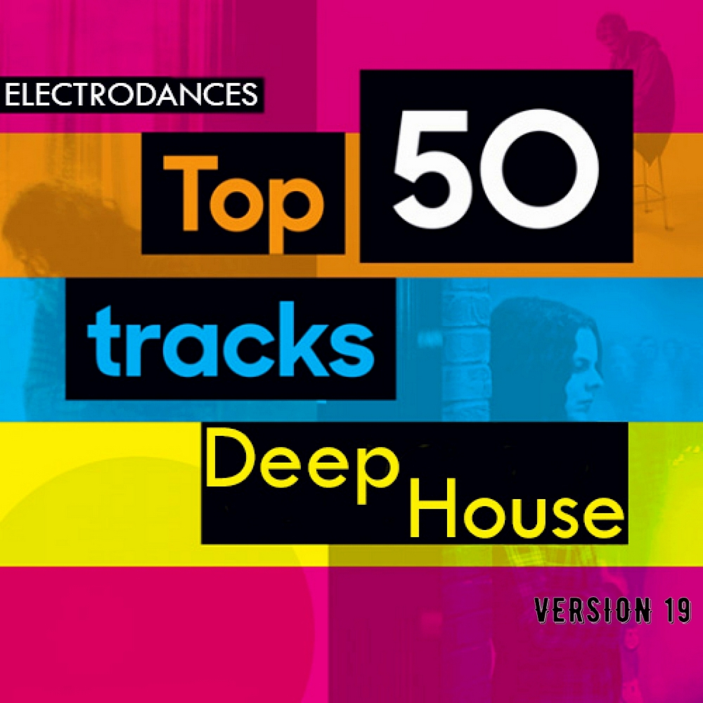 Top50 Tracks Deep House Ver.19 (2020)