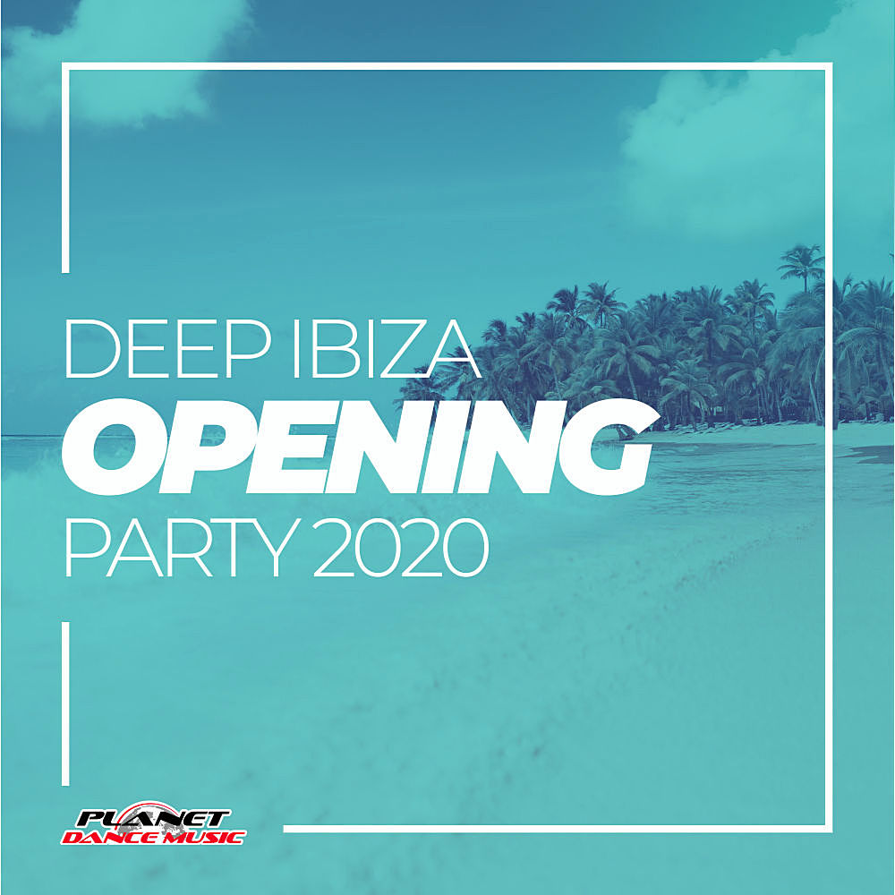 Deep Ibiza Opening Party (2020)