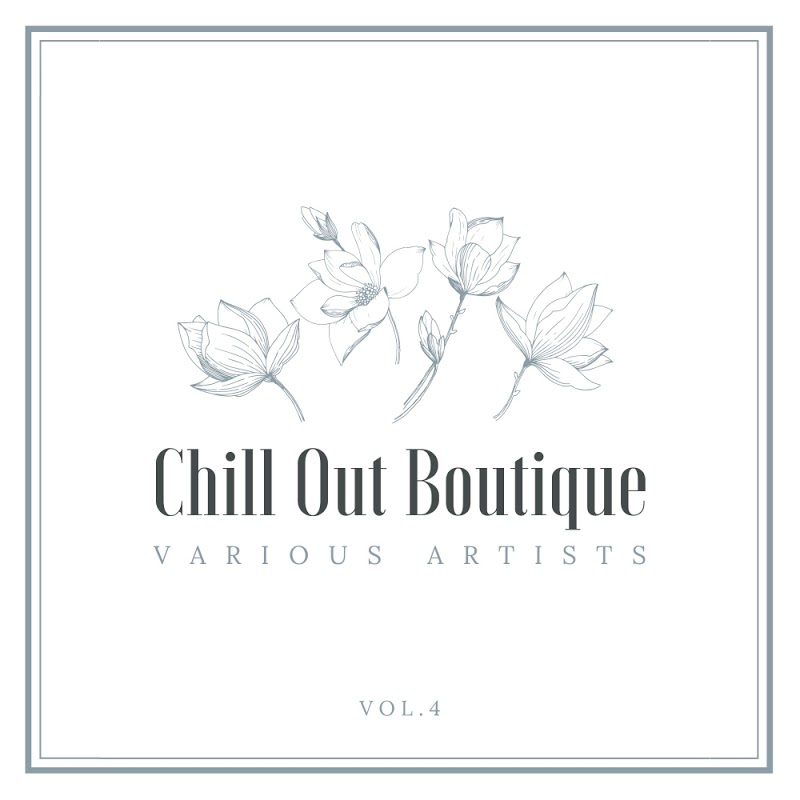 Chill Out Boutique Vol. 4 (2020)