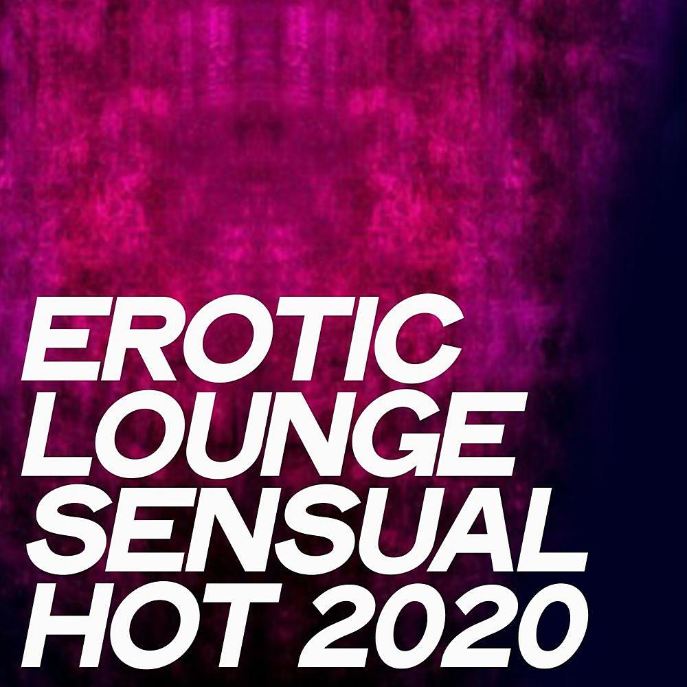 Erotic Lounge Sensual Hot (2020)