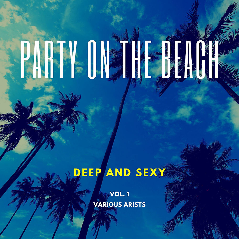 Party On The Beach (Deep N Sexy) Vol.1 (2020)
