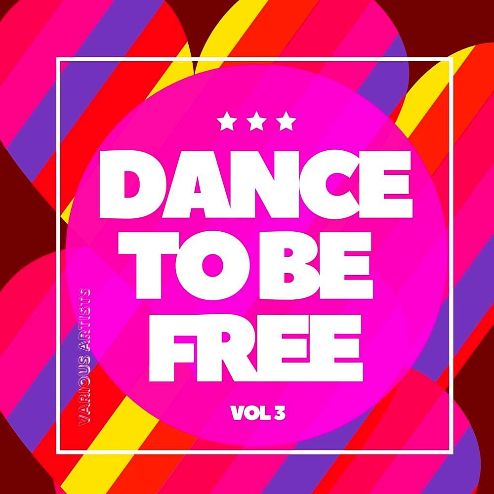 Dance To Be Free Vol.3 (2020)
