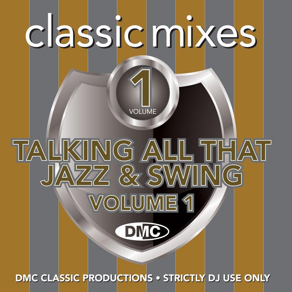 DMC Classic Mixes Talking All That Jazz & Swing Vol. 1