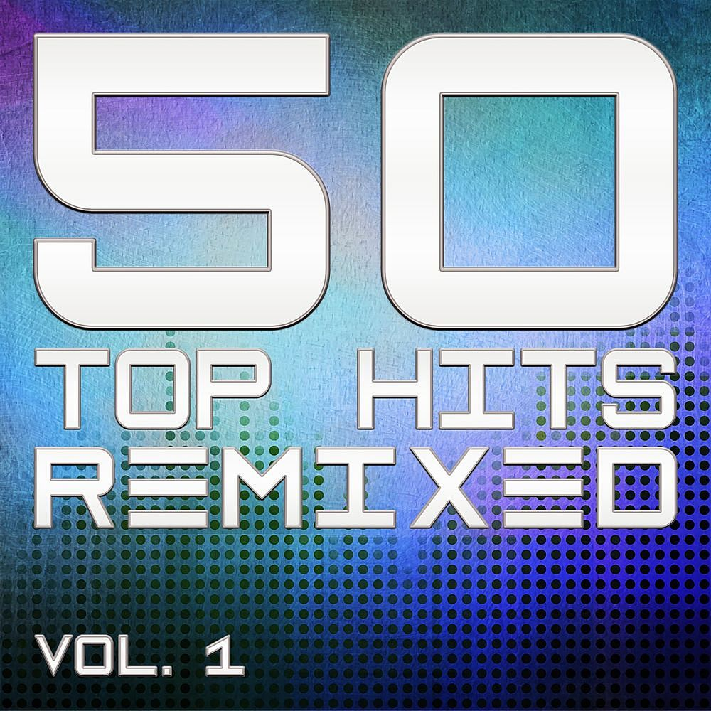 50 Top Hits Remixed Vol.1 (2020)