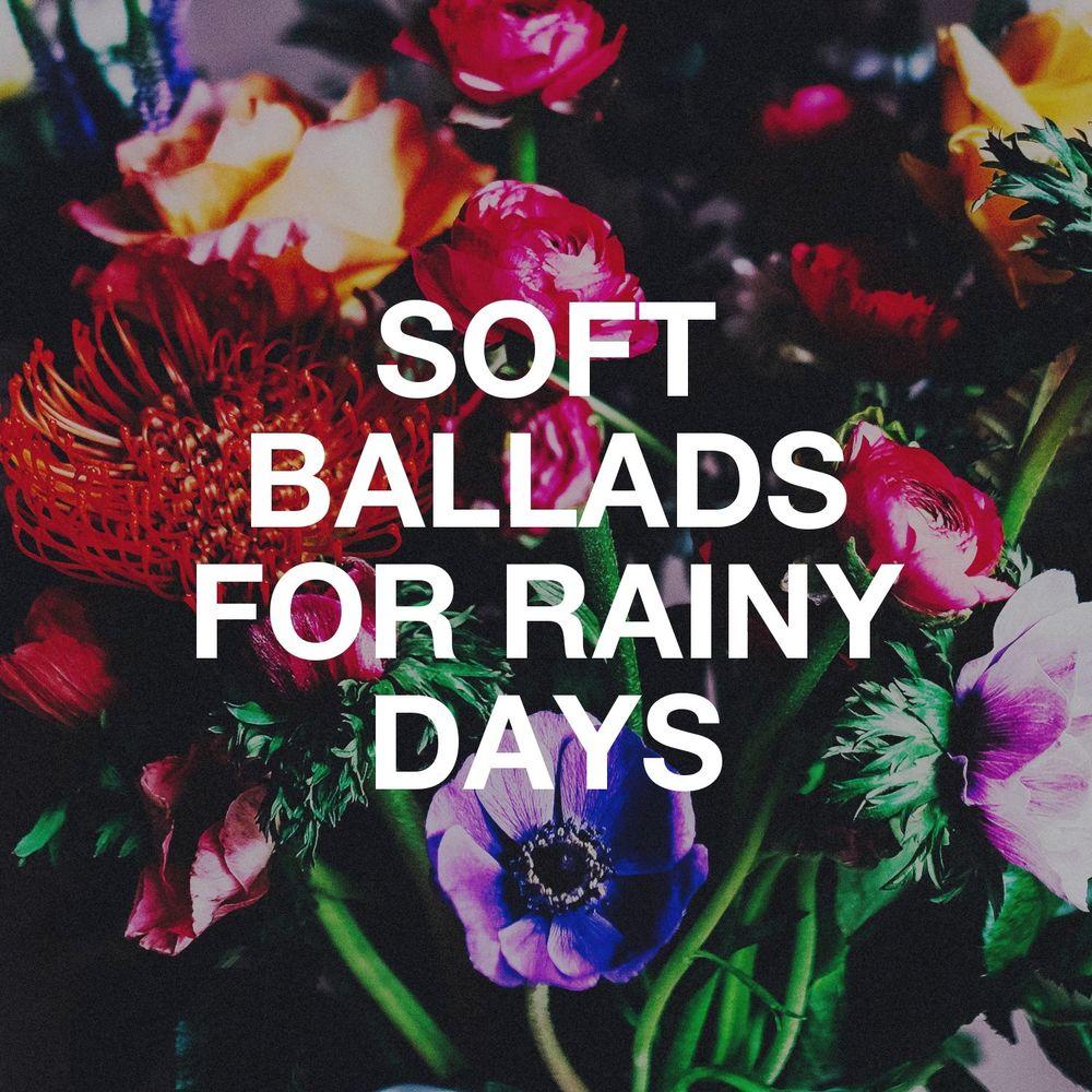 Soft Ballads For Rainy Days (2020)