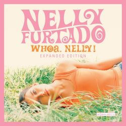 Nelly Furtado – Whoa, Nelly! (Expanded Edition) [iTunes Plus AAC M4A]