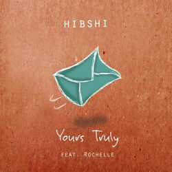 Hibshi – Yours Truly (feat. Rochelle) – Single [iTunes Plus AAC M4A]