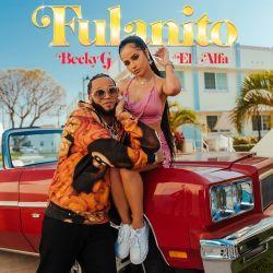 Becky G. & El Alfa – Fulanito – Single [iTunes Plus AAC M4A]