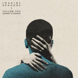 Imagine Dragons – Follow You (Summer '21 Version) – Single [iTunes Plus AAC M4A]